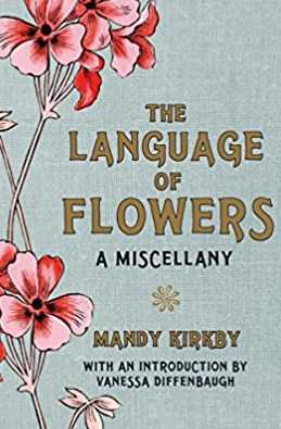 Book recommendation: The Language of Flowers, A Miscellany – Mandy Kirkby